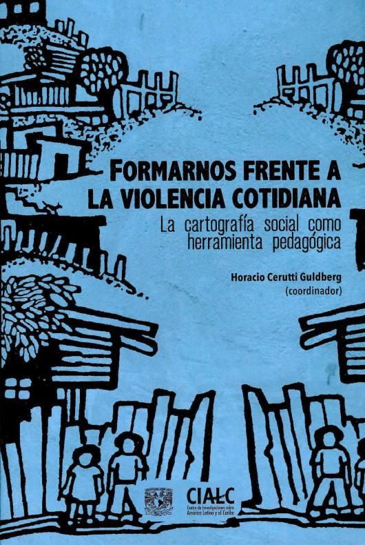Formarnos frente a la violencia cotidiana. La cartografía social como herramienta pedagógica
