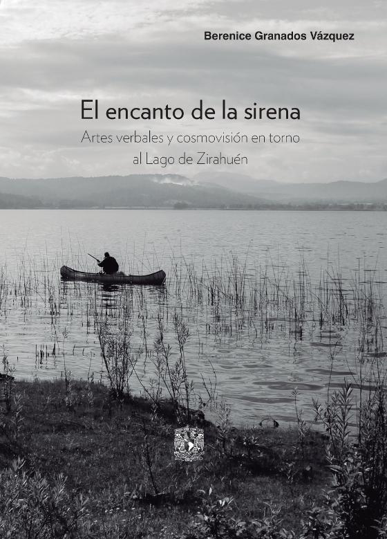 El encanto de la sirena. Artes verbales y cosmovisión en torno al Lago de Zirahuén