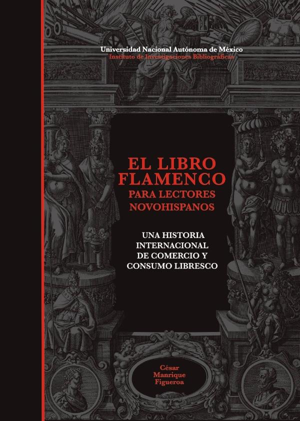 El libro flamenco para lectores novohispanos: una historia internacional de comercio y consumo