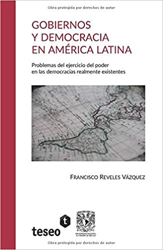 Gobiernos y democracia en América Latina. Problemas del ejercicio