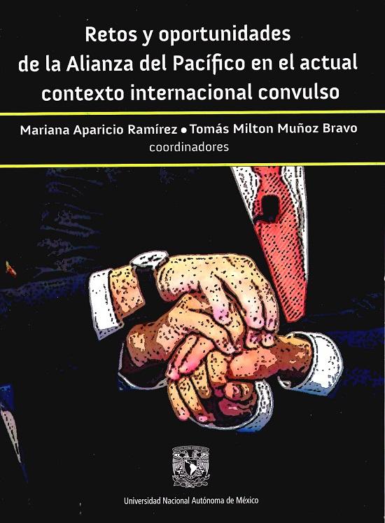 Retos y oportunidades de la Alianza Pacífico en el actual contexto internacional convulso