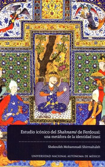 Estudio icónico del Shahnamé de Ferdousí: una metáfora de la identidad iraní