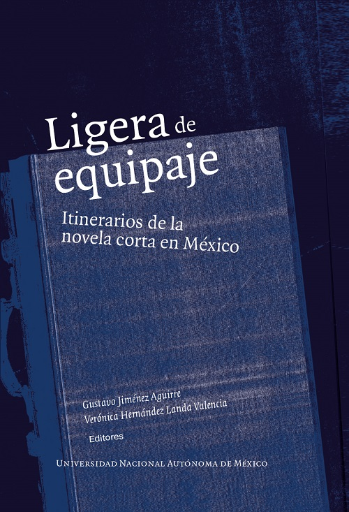 Ligera de equipaje: itinerarios de la novela corta en México