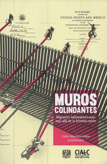 Muros colindantes. Migrantes latinoamericanos más allá de la frontera norte