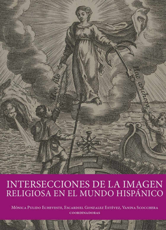 Intersecciones de la imagen religiosa en el mundo hispánico