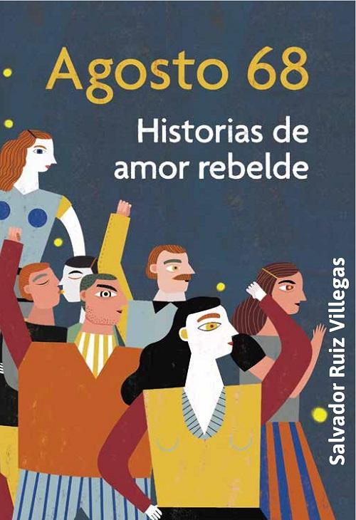 Agosto 68. Historias de amor rebelde