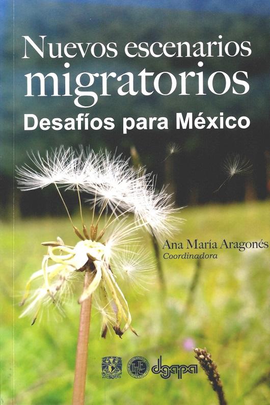 Nuevos escenarios migratorios. Desafíos para México