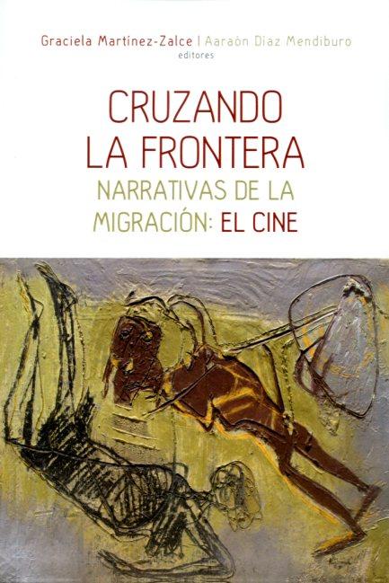 Cruzando la frontera. Narraciones de la migración: el cine