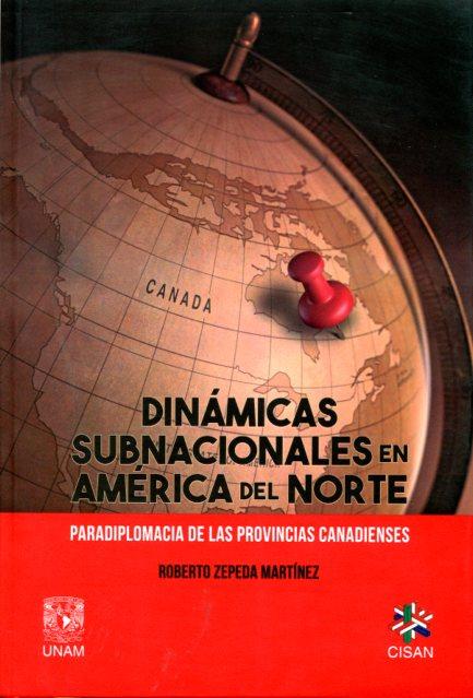 Dinámicas subnacionales en América del Norte. Paradiplomacia de las provincias canadienses