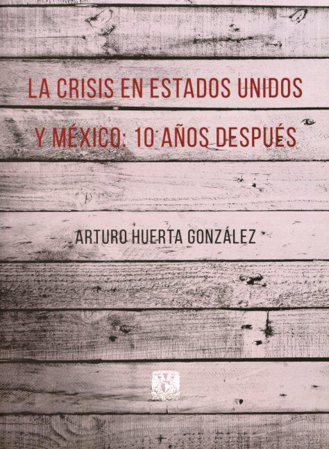 La crisis en Estados Unidos y México: 10 años después