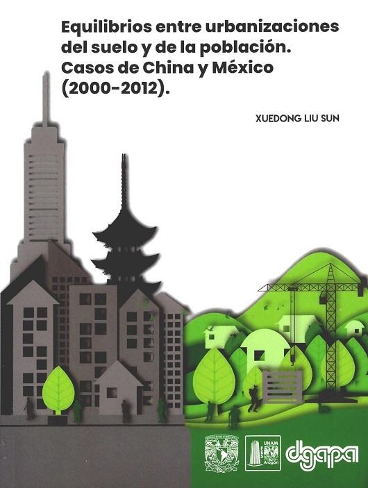 Equilibrios entre urbanizaciones del suelo y de la población. Casos de China y México (2002-2012)
