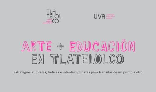 Arte + Educación en Tlatelolco. Estrategias autorales, lúdicas e interdisciplinares para transitar de un punto a otro