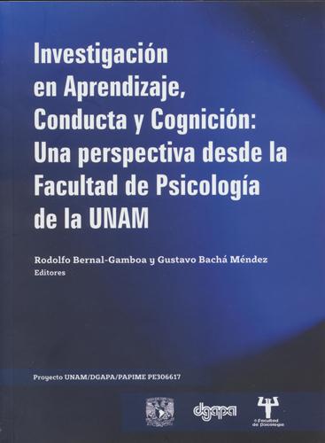 Investigación en aprendizaje, conducta y cognición: una perspectiva desde la Facultad de Psicología de la UNAM