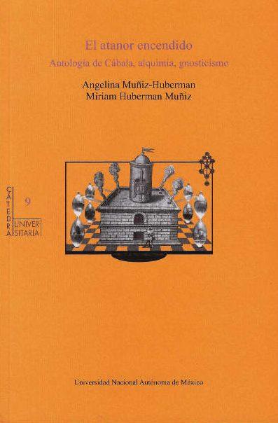 El atanor encendido. Antología de Cábala, alquimia, gnosticismo