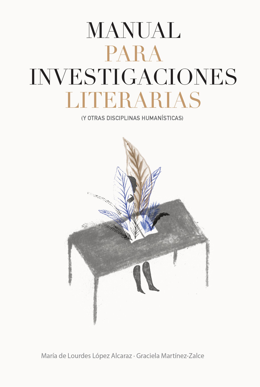 Manual para investigaciones literarias (y otras disciplinas humanísticas)