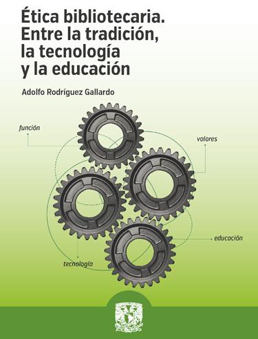 Ética bibliotecaria. Entre la tradición, la tecnología y la educación