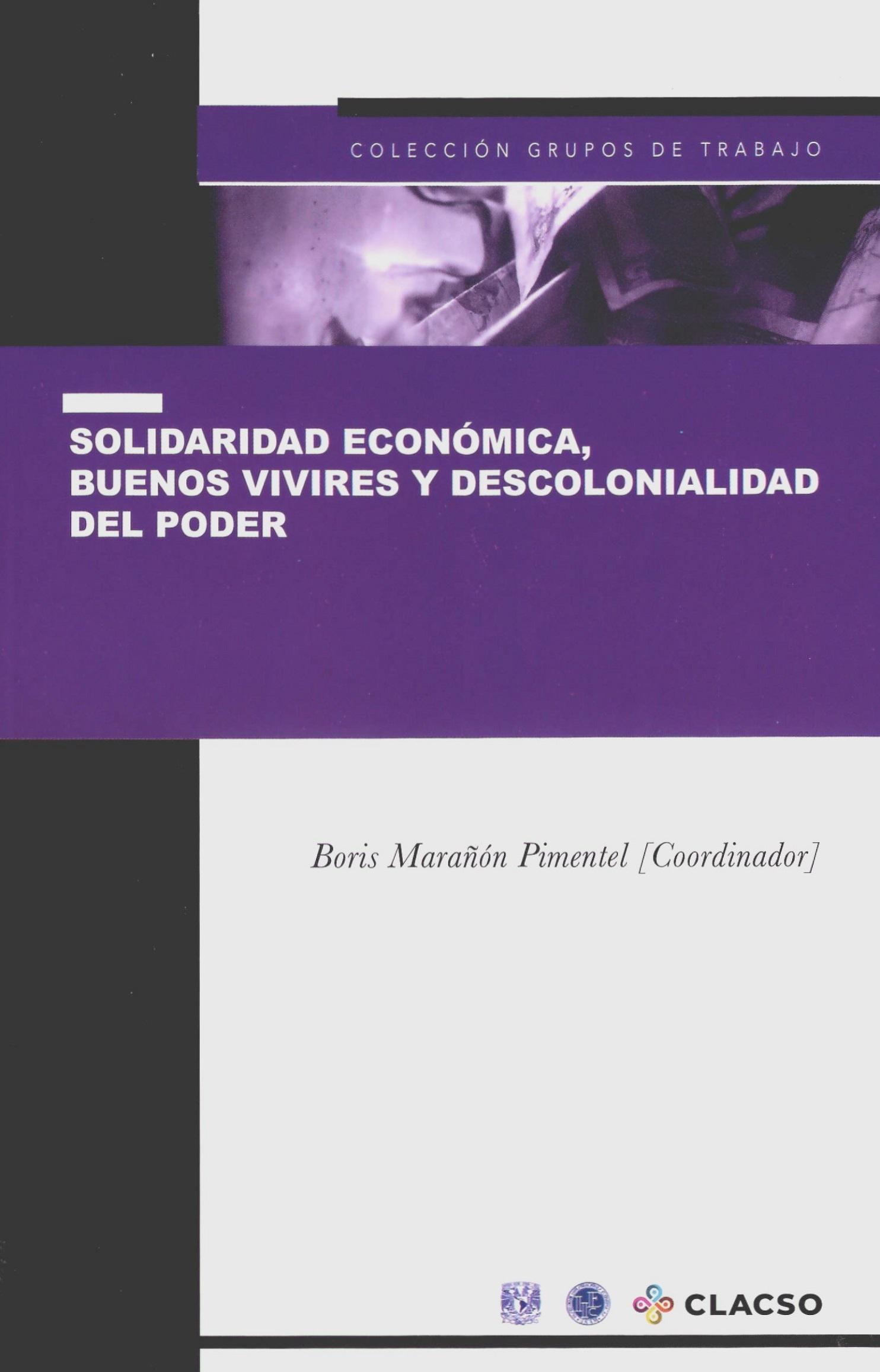 Solidaridad económica, buenos vivires y descolonialidad del poder