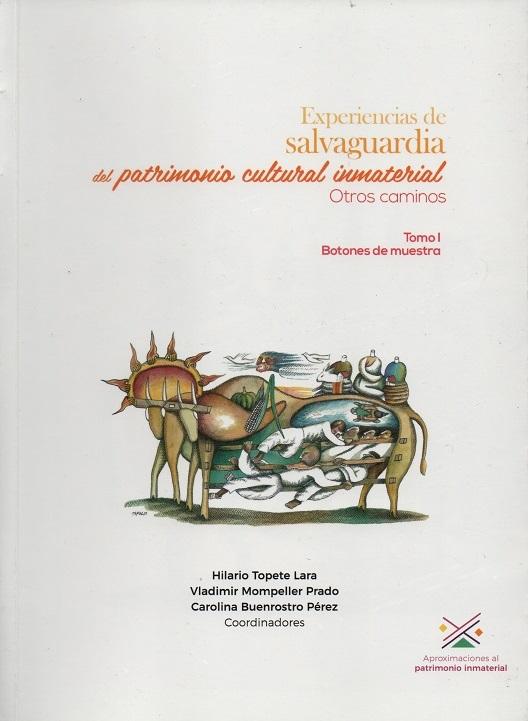 Experiencia de salvaguardia del patrimonio cultural inmaterial. Otros Caminos. Tomo I