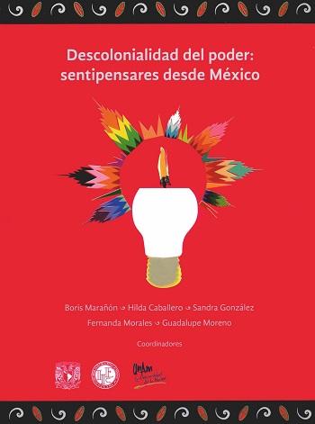 Descolonialidad del poder: sentipensares desde México
