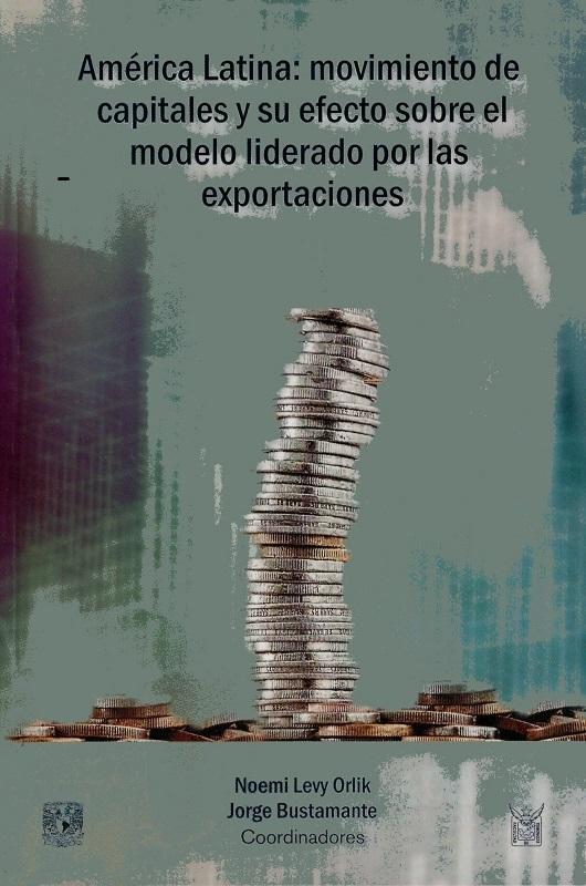 América Latina: movimiento de capitales y su efecto sobre el modelo liderado por las exportaciones