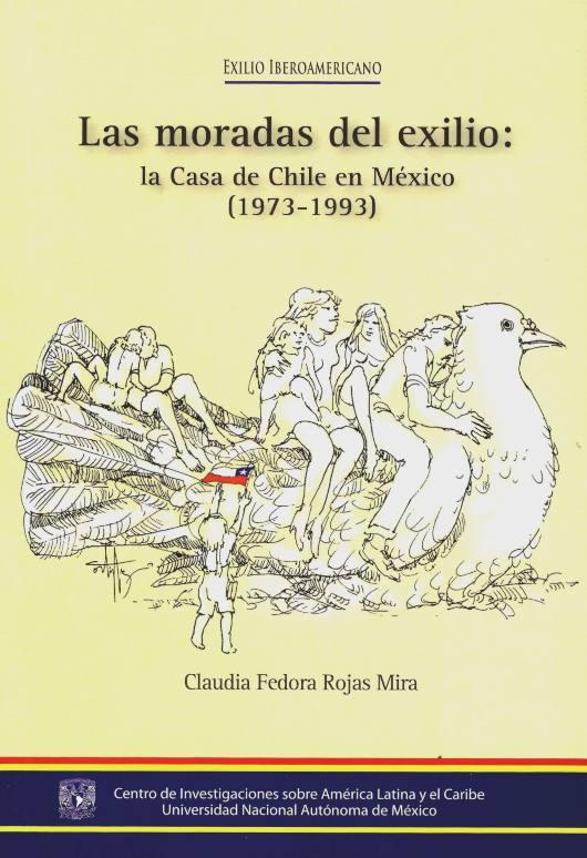 Las moradas del exilio: la Casa de Chile en México (1973-1993)