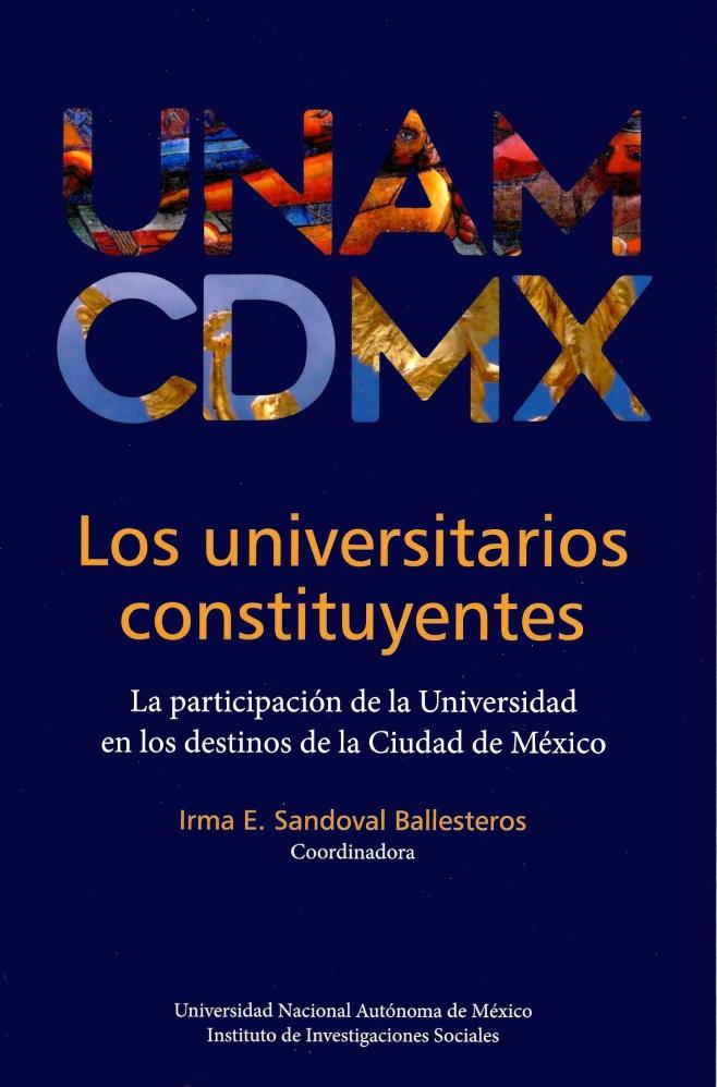 Los universitarios constituyentes. La participación de la universidad en los destinos de la Ciudad de México
