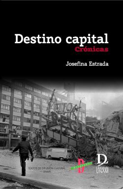Destino capital. Crónicas