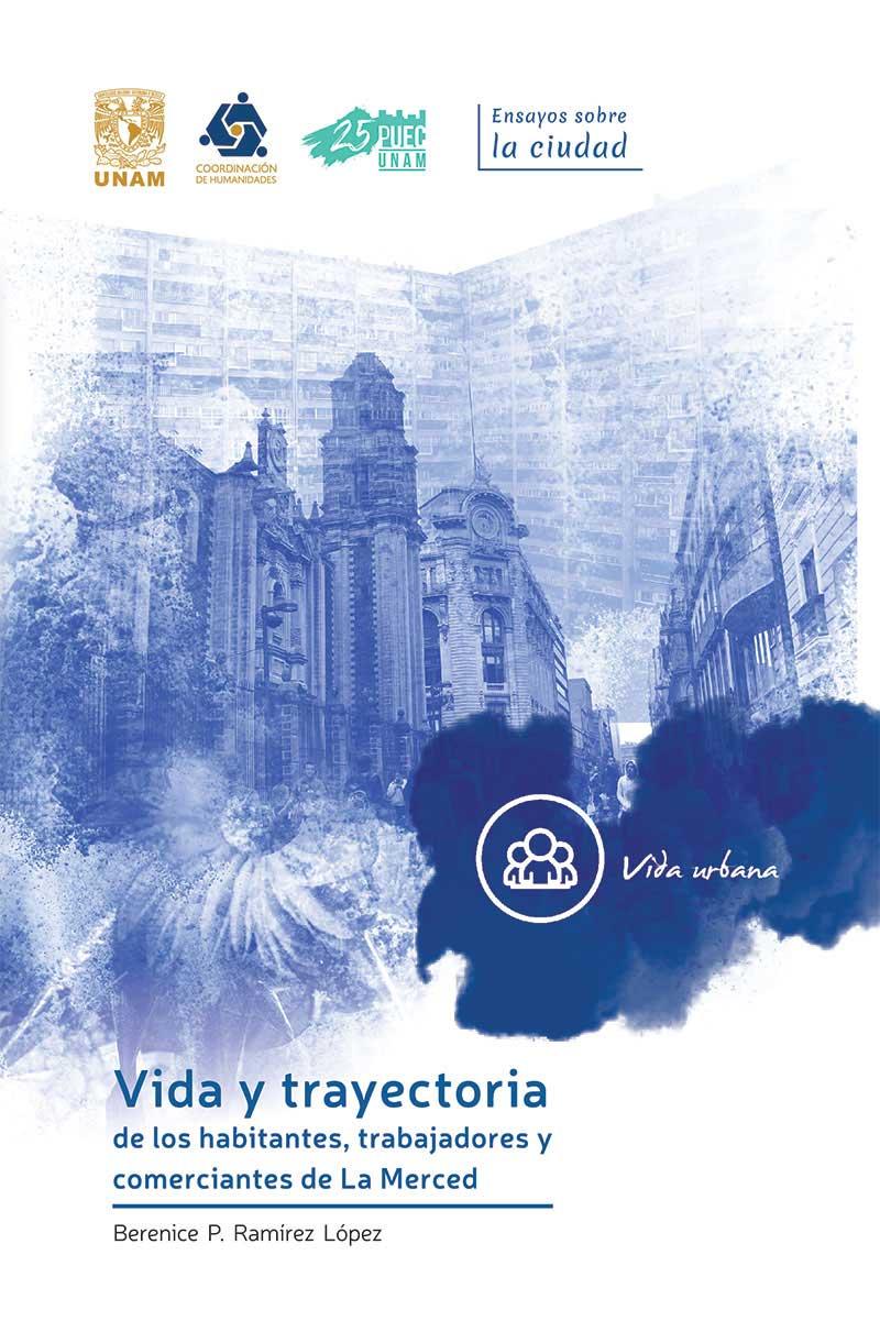 Vida y trayectoria de los habitantes, trabajadores y comerciantes de La Merced
