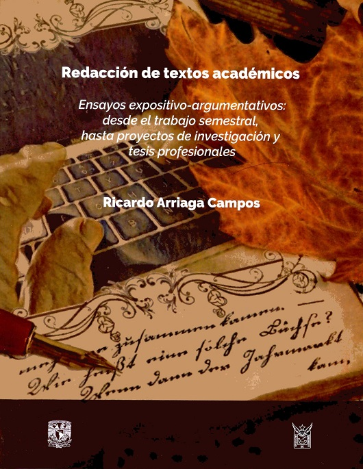 Redacción de textos académicos Ensayos expositivo-argumentativos: desde el trabajo semestral, hasta proyectos de investigación y tesis profesionales