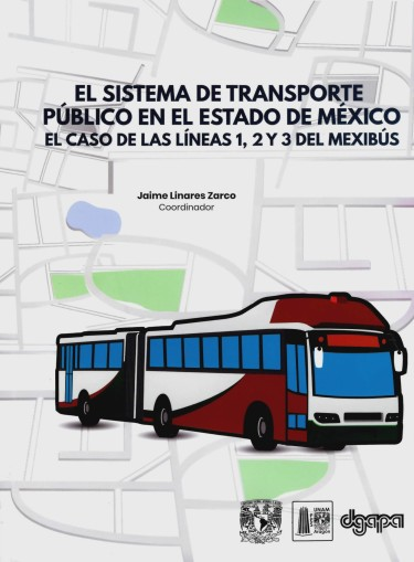El sistema de transporte público en el estado de México. El caso de las líneas 1, 2 y 3 del Mexibús