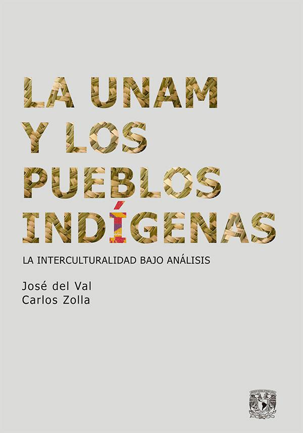 La UNAM y los pueblos indígenas. La interculturalidad bajo análisis.