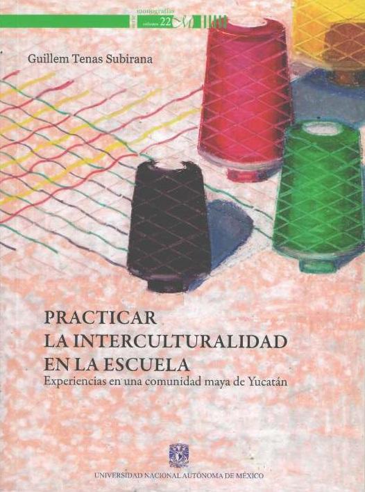 Practicar la interculturalidad en la escuela: experiencias en una comunidad maya de Yucatán