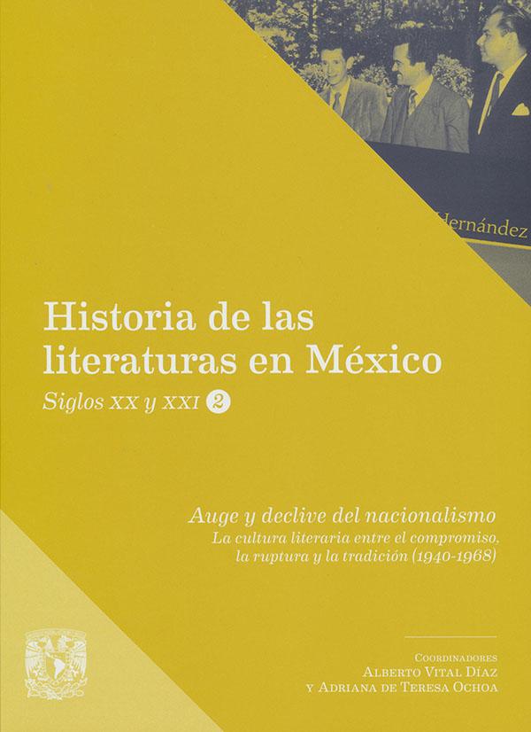 Auge y declive del nacionalismo La cultura literaria entre el compromiso, la ruptura y la tradición, 1940-1968
