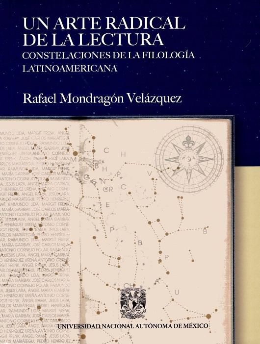 Un arte radical de la lectura. Constelaciones de la filología latinoamericana