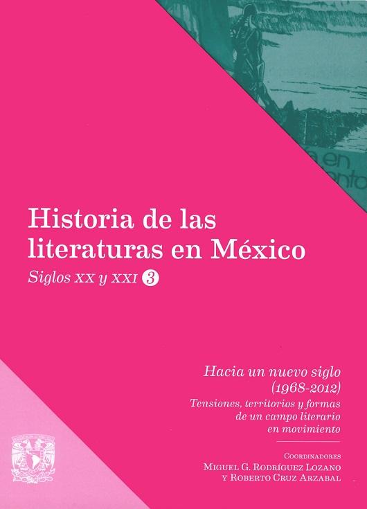 Hacia un nuevo siglo (1968-2012). Tensiones, territorios y formas de un campo literario en