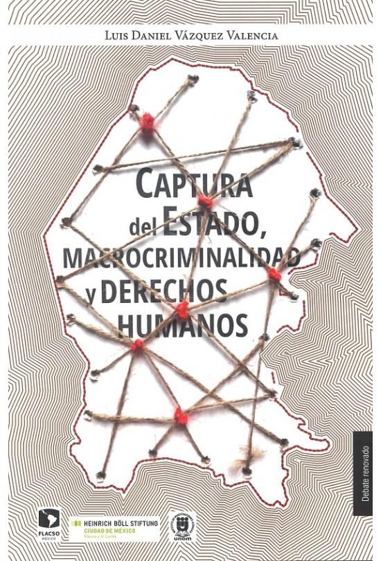 Captura del Estado, macrocriminalidad y derechos humanos