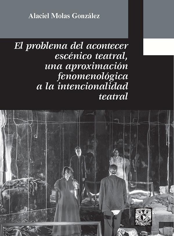 El problema del acontecer escénico teatral, una aproximación fenomenológica a la intencionalidad teatral