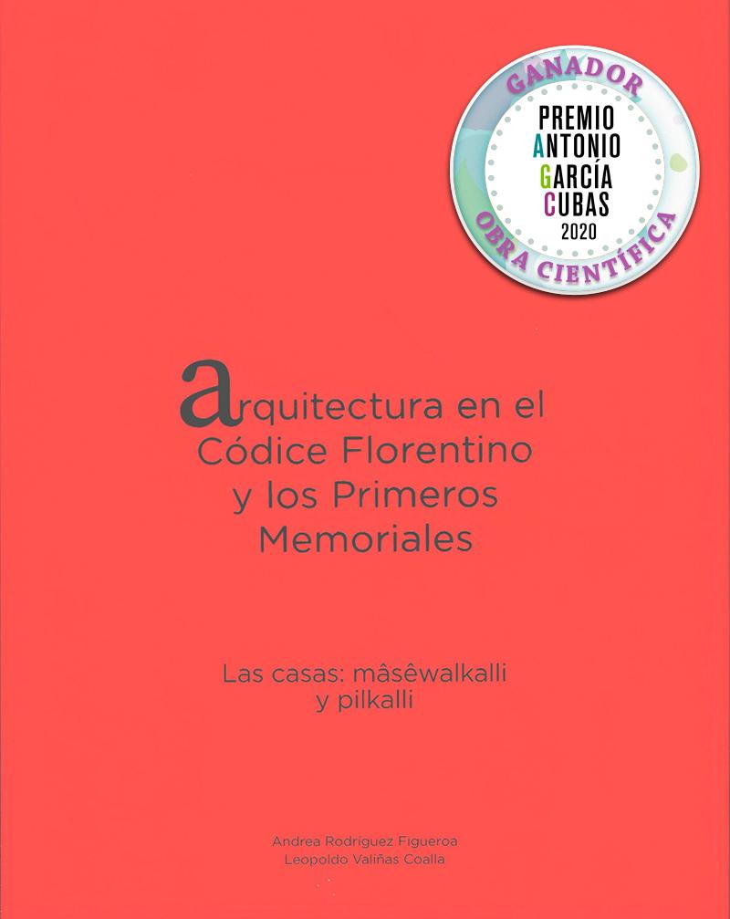 Arquitectura en el Códice Florentino y los Primeros Memoriales (libros 1 y 2)