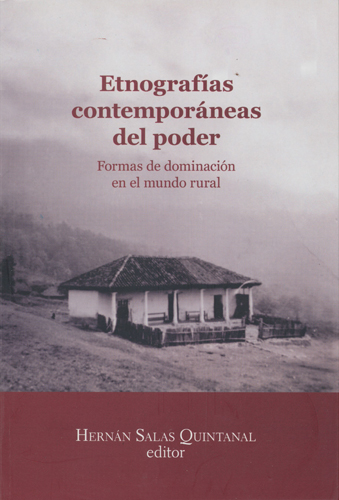 Etnografías contemporáneas del poder. Formas de dominación en el mundo rural