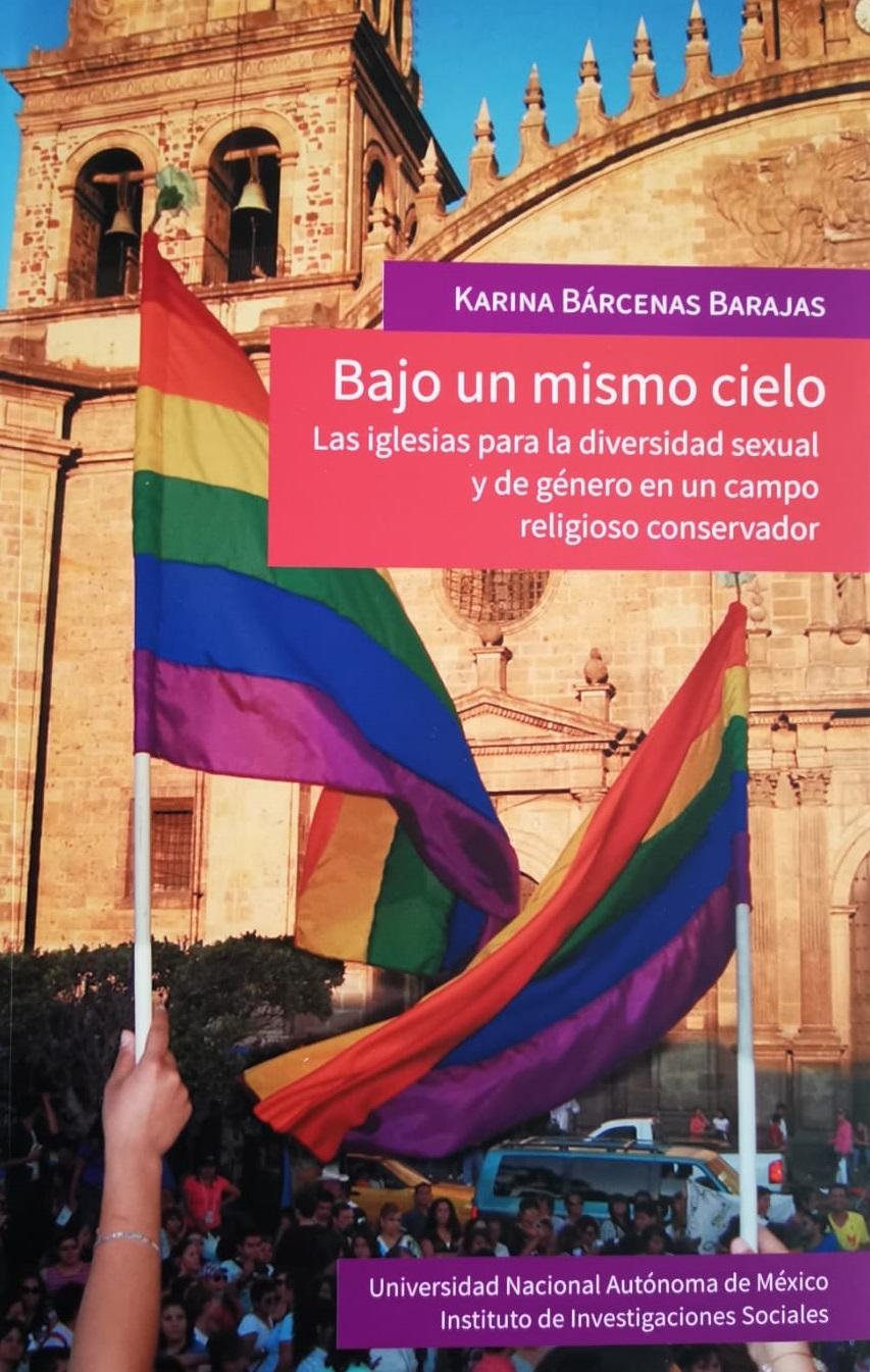 Bajo un mismo cielo: las iglesias para la diversidad sexual y de género en un campo religioso conservador
