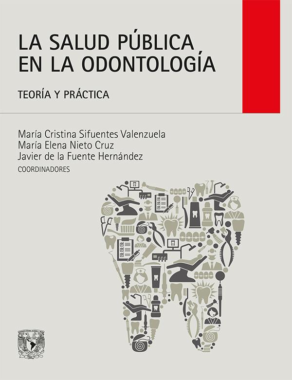 La salud pública en odontología. Teoría y práctica