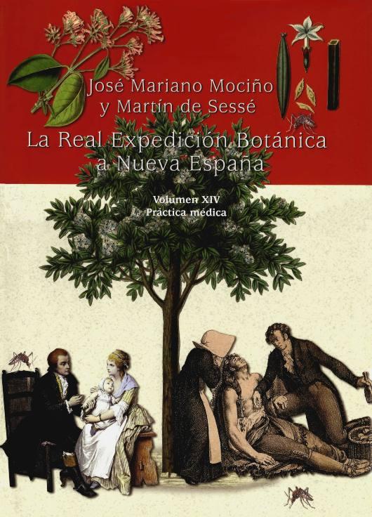La Real Expedición Botánica a Nueva España Volumen XIV. Práctica médica