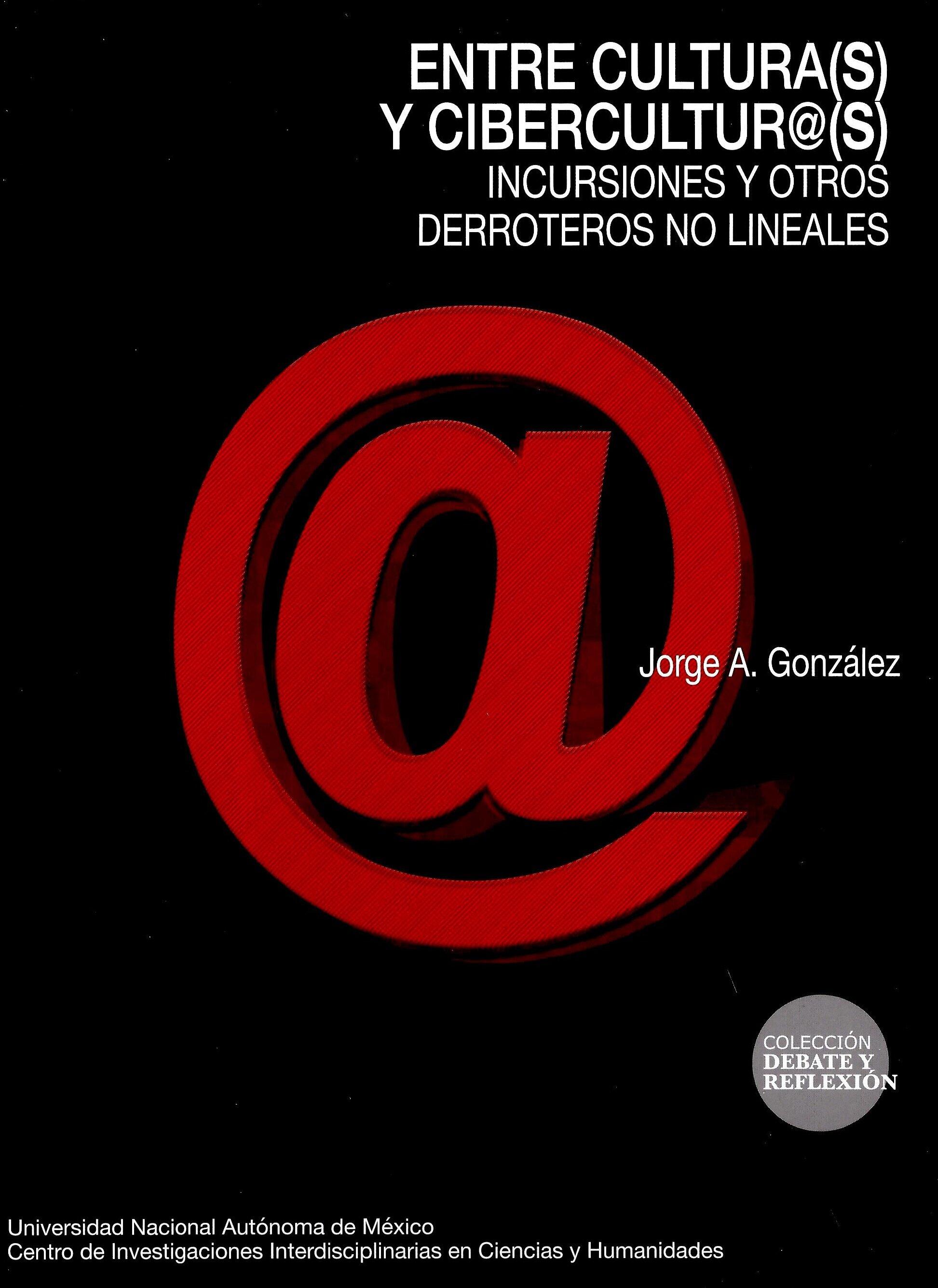 Entre cultura(s) y cibercultur@(s). Incursiones y otros derroteros no lineales