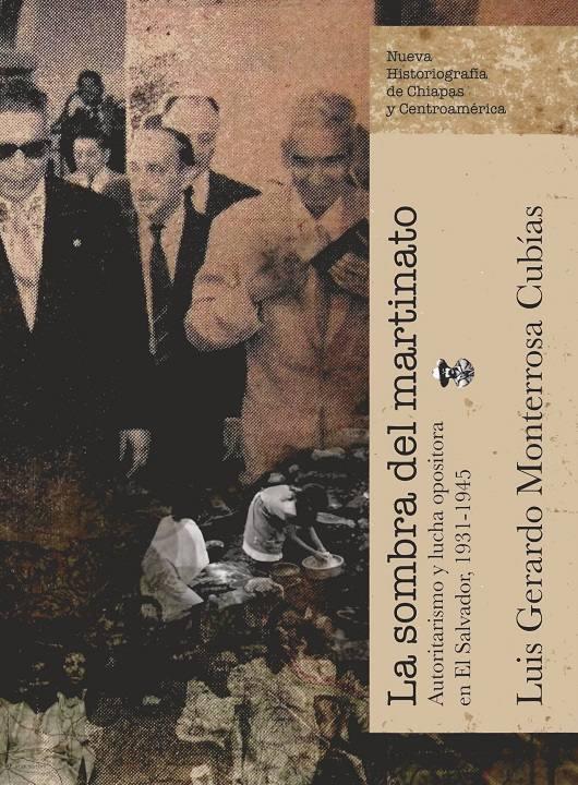 La sombra del martinato. Autoritarismo y lucha opositora en El Salvador, 1931-1945
