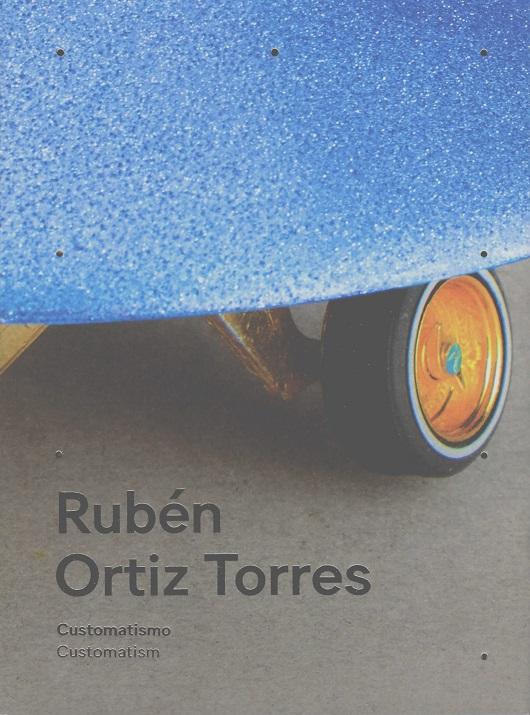 Rubén Ortiz Torres Customatismo / Customatism
