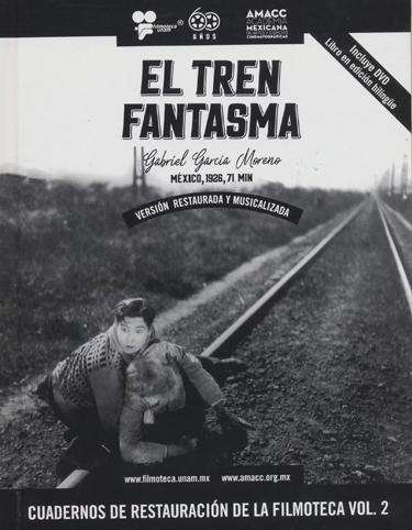 El tren fantasma Cuadernos de restauración de la Filmoteca vol. 2