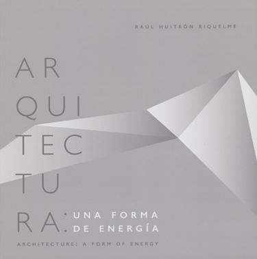 Arquitectura: una forma de energía Architecture: a form of energy