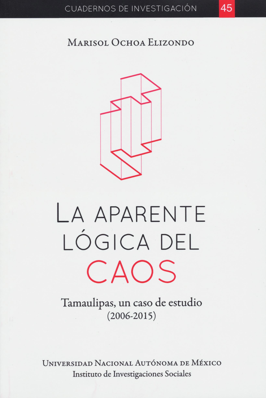 La aparente lógica del caos: Tamaulipas, un caso de estudio 2006-2015