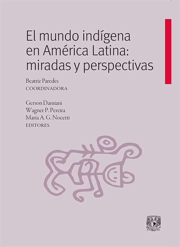 El mundo indígena en América Latina: miradas y perspectivas