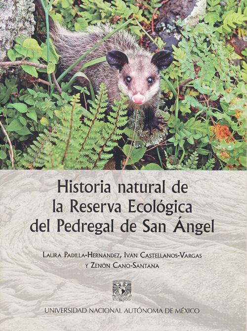 Historia natural de la Reserva Ecológica del Pedregal de San Ángel